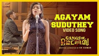 Agayam Suduthey  Video Song | Gangs Of Madras