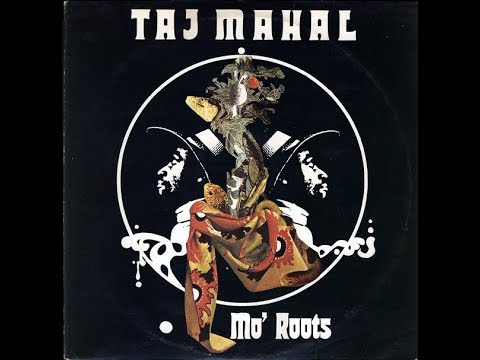 Taj Mahal - Mo' Roots (Full Album)