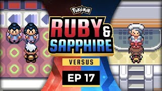 Pokemon Ruby and Sapphire Versus - EP17 | Things Just Got Real