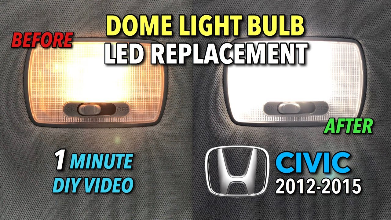 Honda Civic Dome Light Led Replacement 2012 2015 1 Minute Diy Video