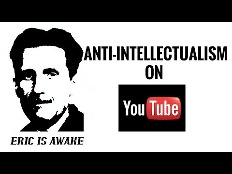 SJW101 Anti-Intellectualism and youtube