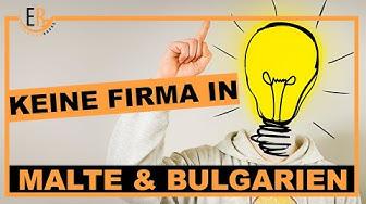 Gefährlich: Gründe keine Firma in Bulgarien und Malta!