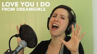 Dreamgirls Cover - Love You I Do - Joanna Burns