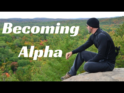 How Do You Become More Alpha?