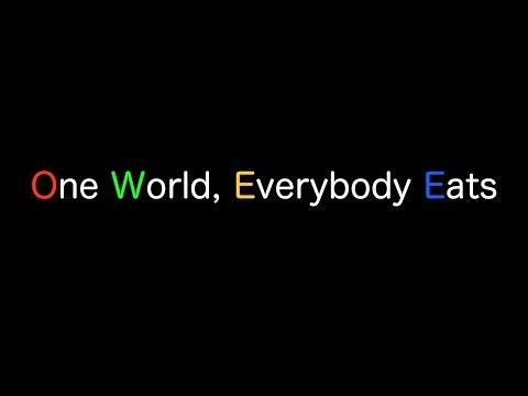 One World Everybody Eats - Documentary