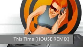 DJ Antoine - This Time (JOVEM PAN HOUSE REMIX)