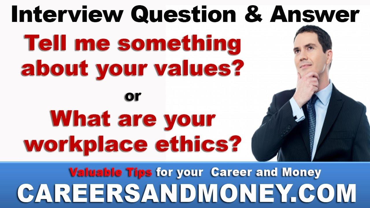 Tell Me Something About Your Values?  Job Interview Question And Answer