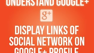 How to display links of social networking sites on Google+ profile?