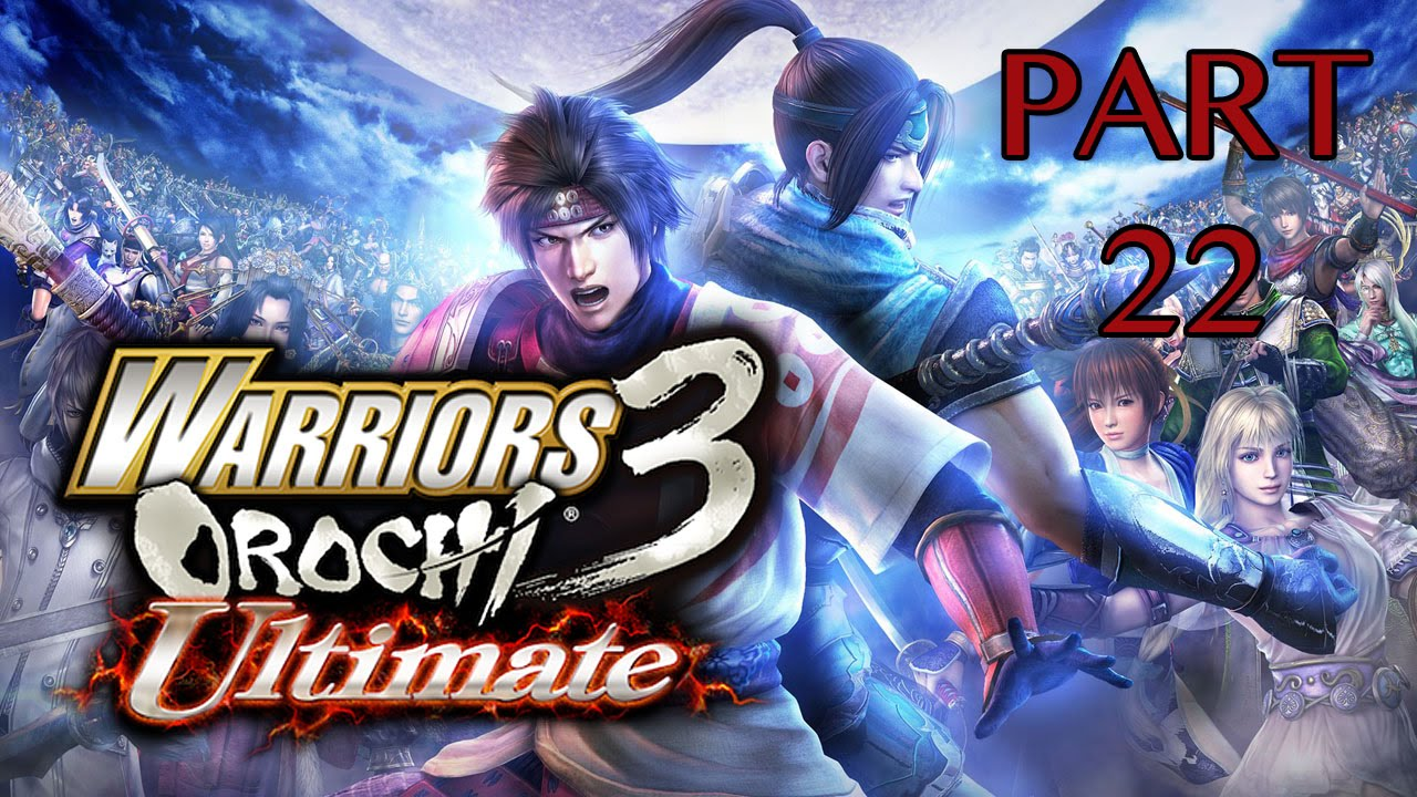 Warriors Orochi 3: Ultimate Walkthrough PT. 22 - The ...
