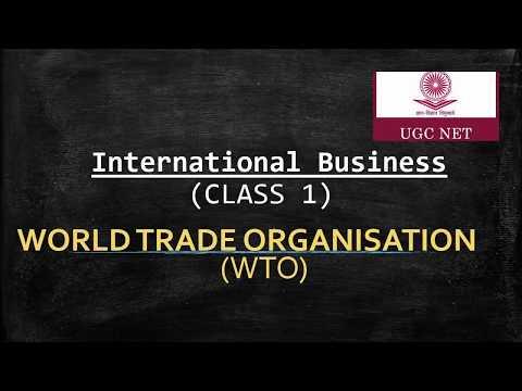 Ugc NET | International Business | WTO | Commerce| Management| World Trade Organisation| Class 1