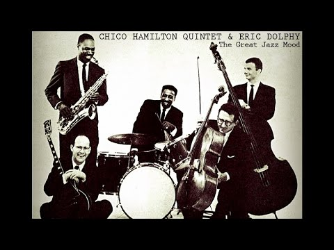 Chico Hamilton Quintet with Eric Dolphy - The Great Jazz Mood (Relaxing Jazz Songs)