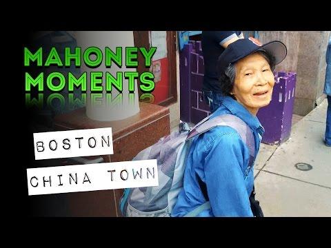 Boston China Town   MAHONEY MOMENTS