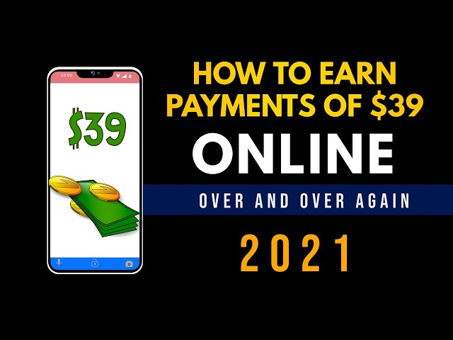 How To Earn $39 Payments ONLINE Over and Over Again