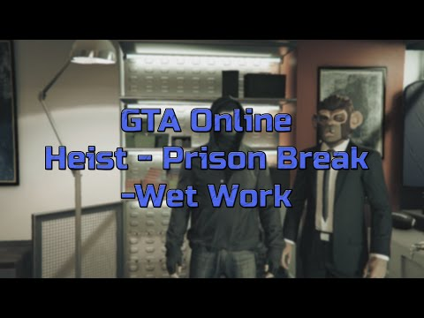 GTA Online - Heist - Prison Break - Wet Work
