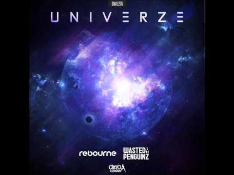 Rebourne & Wasted Penguinz - Univerze (HQ Original)