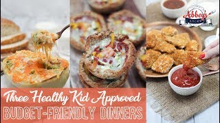 3 Healthy KID APPROVED Budget-Friendly DINNERS