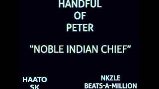 Handful of Peter - Noble Indian Chief (Remix)