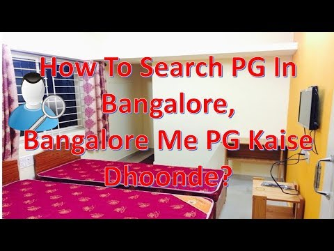 How To Search PG In Bangalore | Bangalore Me PG Kaise Dhoonde | How To Find PG In Bangalore.
