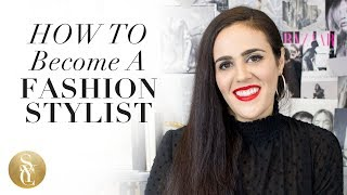 How To Become A Fashion Stylist | Fashion Styling Tips