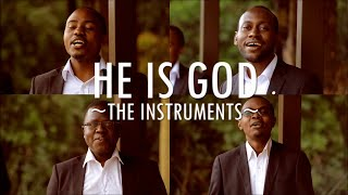 HE IS GOD || The Instruments Acapella [OFFICIAL VIDEO]