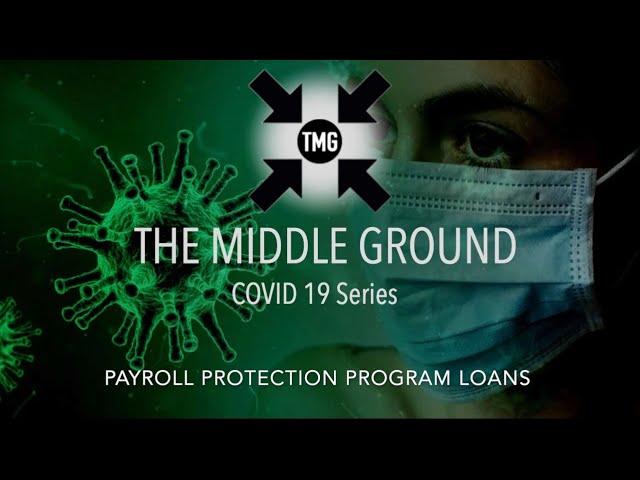 TMG COVID 19 SERIES - Payroll Protection Program Loans