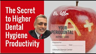 The Secret to Higher Dental Hygiene Production | Practice Management