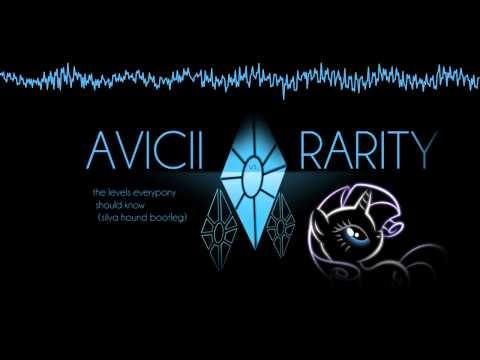 Avicii vs. Rarity - The Levels Everypony Should Know (Silva Hound Bootleg)