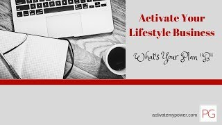 """Activate your LifeStyle Business - What's your plan """"B"""""""