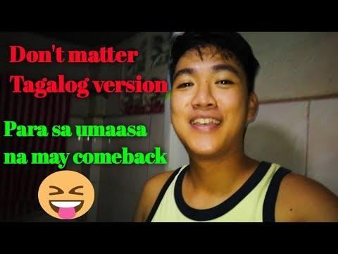 dont-matter-|-tagalog-version-|-para-sa-mga-umaasa-sa-comeback