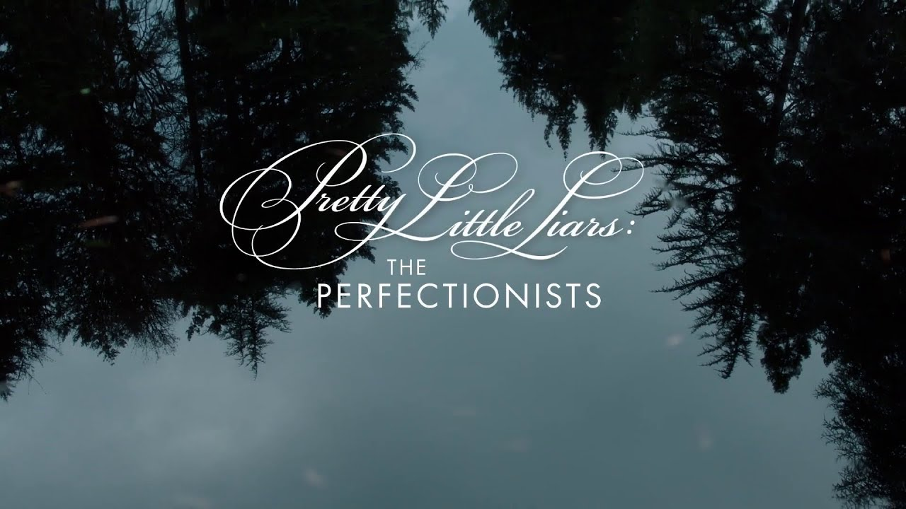 Pretty Little Liars: The Perfectionists Opening Credits Sequence (HD) PLL Spinoff