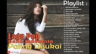 Lagu Pop Indonesia Paling Disukai 2017 - Lagu Band pop kenangan Indonesia 2000