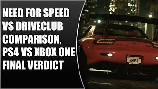 Need For Speed: PS4 vs Xbox One Final Verdict, DriveClub Comparison (Video Game Video Review)
