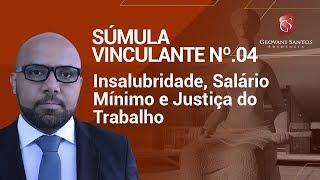 Insalubridade, Salário Mínimo e Justiça do Trabalho, Súmula Vinculante Nº.04