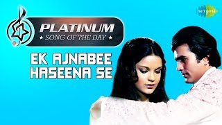 Ek ajnabee haseena se song download djbaap. Com.