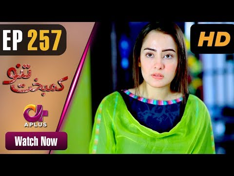 Kambakht Tanno - Episode 257 - Aplus ᴴᴰ Dramas