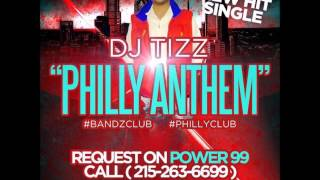 Dj Tizz - PHILLY ANTHEM #PHILLYCLUBMUSIC 2015