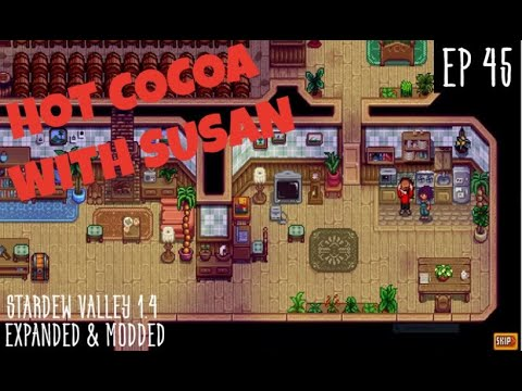 Stardew Valley 1.4 Expanded & Modded Series - Hot Cocoa with Susan