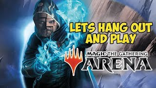 Lets Hang Out And Play MTG Arena - Magic The Gathering Online