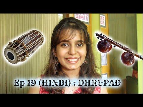 Ep 19 (HINDI): Dhrupad