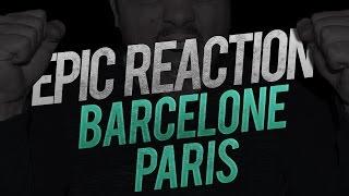 TOP REACTION LIVE / BARCELONE - PARIS (6-1)