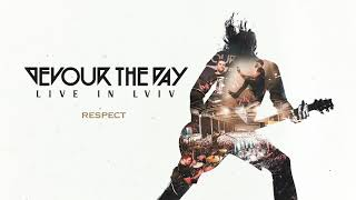 Devour the Day - Respect Live (Official Audio) YouTube Videos