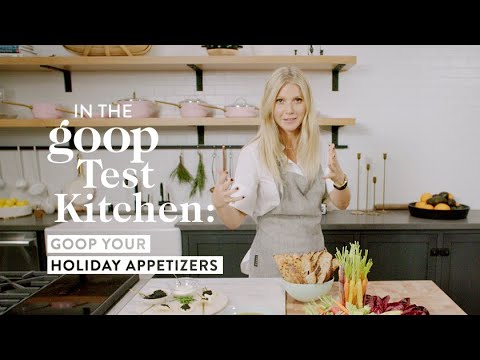Gwyneth Paltrow Shares 3 Easy Holiday Appetizers To Impress Your Guests | Goop