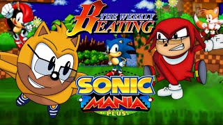 The Weekly Beating #99 - Sonic Mania Plus