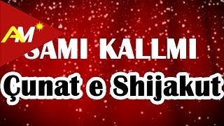 Sami Kallmi - Cunat e Shijakut