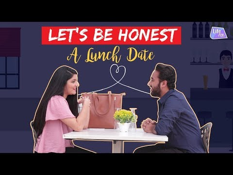 Let's Be Honest - A Lunch Date | Life Tak