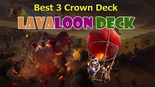 BEST LAVALOON DECK | 3 CROWN DECK CLASH ROYALE | Top Ladder Lava Deck