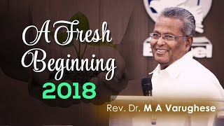 Sermon By Rev. Dr. M A Varughese on A fresh beginning 2018