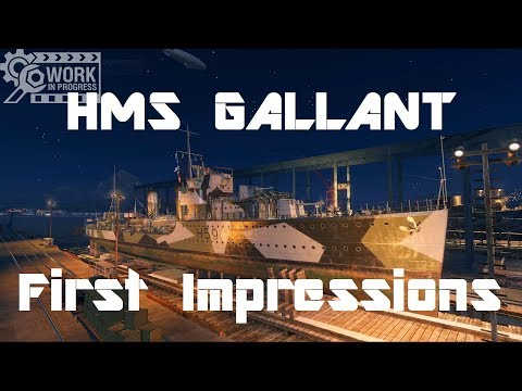 HMS Gallant [WiP] - First Impressions