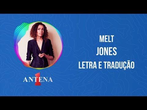 Video - Jones - Melt (Letra e Tradução)