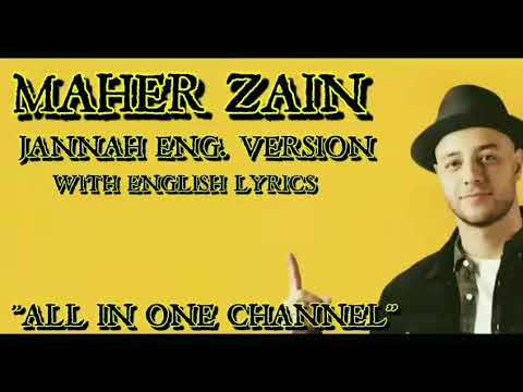 Maher Zain| Jannah (Paradise)| Eng.Version| Full official lyrics|